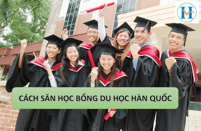 Cách săn học bổ du học Hàn Quốc Toàn Phần 2019